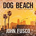 Dog Beach Audiobook by John Fusco Narrated by Feodor Chin
