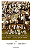 img - for The Spanish Armada: The History and Legacy of Spain's Notorious Naval Debacle book / textbook / text book