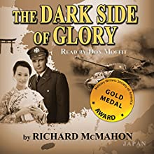The Dark Side of Glory (       UNABRIDGED) by Richard McMahon Narrated by Don Moffit