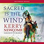 Sacred Is the Wind | Kerry Newcomb
