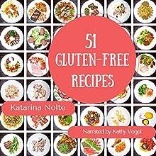 51 Gluten-Free Recipes (       UNABRIDGED) by Katarina Nolte Narrated by Kathy Vogel