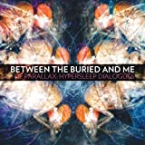 Between The Buried And Me - The Parallax: Hypersleep Dialogues [Japan CD] HWCY-1292 by 3D Japan