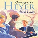 April Lady (       UNABRIDGED) by Georgette Heyer Narrated by Eve Matheson