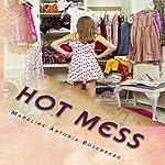 Hot Mess: Tragic Love Series, Book 1 | Madeline A. Rosenberg