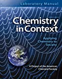 Laboratory Manual Chemistry in Context (0077334485) by American Chemical Society