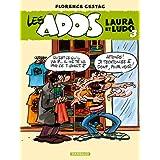 Ados Laura et Ludo (Les) - tome 3 - Ados Laura et Ludo (Les) (3)par Florence Cestac