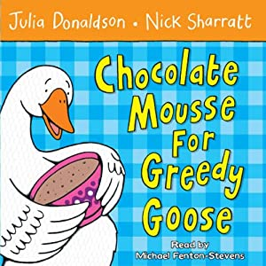 Chocolate Mousse for Greedy Goose | [Julia Donaldson]