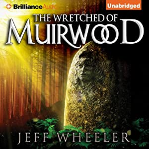 The Wretched of Muirwood: Legends of Muirwood, Book 1 | [Jeff Wheeler]