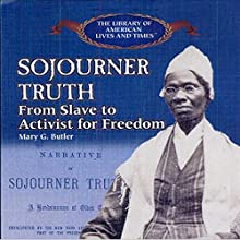 Sojourner Truth: From Slave to Activist for Freedom Audiobook by Mary G. Butler Narrated by Allyson Johnson