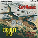 Combat Pay (       UNABRIDGED) by Curt Messex Narrated by Kevin Foley