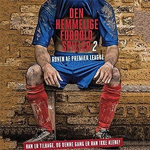 Røven af Premier League (Den hemmelige fodboldspiller 2) Audiobook