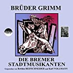 Die Bremer Stadtmusikanten |  Brüder Grimm