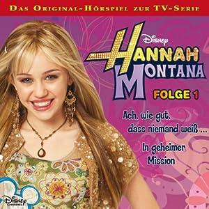 Ach wie gut, dass niemand weiß / In geheimer Mission (Hannah Montana 1) Hörspiel