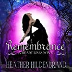 Remembrance: Heart Lines Series, Book 1 | Heather Hildenbrand