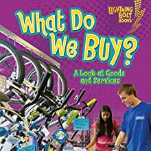 What Do We Buy?: A Look at Goods and Services Audiobook by Robin Nelson Narrated by  Intuitive