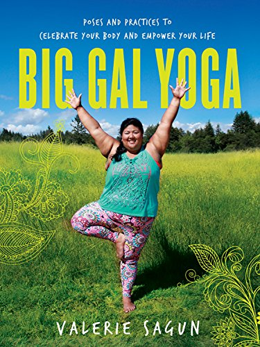 Book Cover: Big Gal Yoga: Poses and Practices to Celebrate Your Body and Empower Your Life