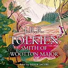 Smith of Wootton Major Audiobook by J. R. R. Tolkien Narrated by Derek Jacobi