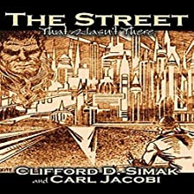 The Street That Wasn't There: A Short Fiction Audiobook by Clifford D Simak, Carl Jacobi Narrated by Colby Elliott