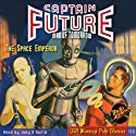 Captain Future (       UNABRIDGED) by Edmond Hamilton,  RadioArchives.com Narrated by Joey D'Auria