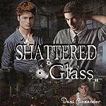 Shattered Glass | Dani Alexander