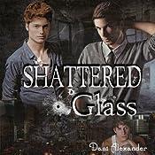 Shattered Glass | [Dani Alexander]