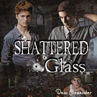 Shattered Glass (       UNABRIDGED) by Dani Alexander Narrated by Joseph Northton