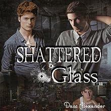 Shattered Glass | Livre audio Auteur(s) : Dani Alexander Narrateur(s) : Joseph Northton