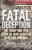img - for Fatal Deception: The Terrifying True Story of How Asbestos Is Killing America book / textbook / text book