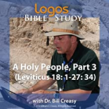 A Holy People, Part 3 (Leviticus 18: 1-27: 34) Lecture by Bill Creasy Narrated by Bill Creasy