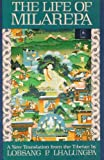The Life of Milarepa: A New Translation ...