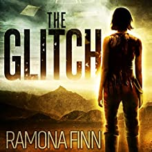 The Glitch: The Glitches Series, Book 1 Audiobook by Ramona Finn Narrated by Genevieve Kaplan