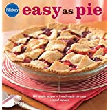 Pillsbury Easy as Pie: 140 Simple Recipes + 1 Readymade Pie Crust = Sweet Success (Pillsbury Cooking)