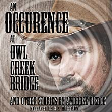 An Occurrence at Owl Creek Bridge and Other Tales [Classic Tales Edition] Audiobook by Ambrose Bierce Narrated by B. J. Harrison