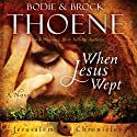 When Jesus Wept: The Jerusalem Chronicles, Book 1 Audiobook by Bodie Thoene, Brock Thoene Narrated by D. J. Canaday