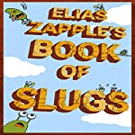 Elias Zapple's Book of Slugs | Elias Zapple