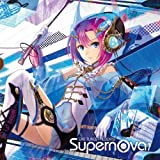EXIT TUNES PRESENTS Supernova(スーパーノヴァ)7  ジャケットイラストレーター:藤ちょこ (数量限定オリジナルストラップ付き)