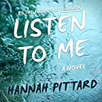 Listen to Me: A Novel | Hannah Pittard