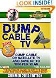 Dump Cable TV (4th Edition): Ultimate Guide to Get the Most Bang for Your Entertainment Buck (BONUS: Savings Calculator & How-to Videos): Summer 2015