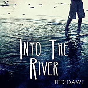 Into the River Audiobook by Ted Dawe Narrated by Gareth Reeves