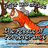 Tiger and Mouse: The Pebble of Perseverance