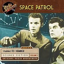 Space Patrol, Volume 1 Radio/TV Program by  ABC Radio Narrated by Ed Kemmer, Lyn Osborn, Virginia Hewitt