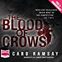 The Blood of Crows (       UNABRIDGED) by Caro Ramsay Narrated by James MacPherson