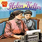 Helen Keller: Courageous Advocate   Scott R. Welvaert