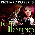 Please Don't Tell My Parents I've Got Henchmen: Please Don't Tell My Parents Series, Book 3 Audiobook by Richard Roberts Narrated by Emily Woo Zeller
