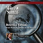 The Modern Scholar: Detective Fiction: From Victorian Sleuths to the Present | M. Lee Alexander