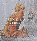 echange, troc Gérard Mabille, Jacques de Givry - Jeux d'eaux à Versailles