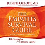 The Empath's Survival Guide: Life Strategies for Sensitive People | Judith Orloff