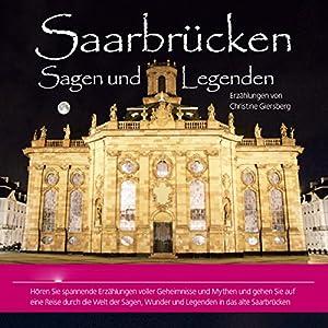 Saarbrücken. Sagen und Legenden Hörbuch