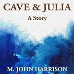Cave & Julia | M. John Harrison