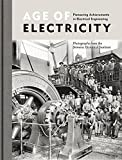 img - for Age of Electricity: Pioneering Achievements in Electrical Engineering Photographs from the Siemens Historical Institute book / textbook / text book